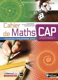 Jessica Estevez-Brienne et Isabelle Delaunay - Cahier de maths CAP Groupement 1 Spirales.
