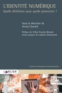 Jessica Eynard - L'identité numérique - Quelle définition pour quelle protection ?.