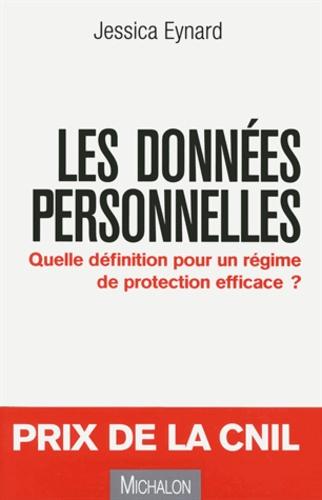 Jessica Eynard - Les données personnelles - Quelle définition pour un régime de protection efficace ?.