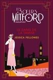 Jessica Fellowes - Le Gang de la Tamise - Les soeurs Mitford enquêtent.