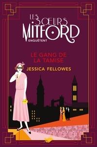 Jessica Fellowes - Les soeurs Mitford enquêtent  : Le Gang de la Tamise.
