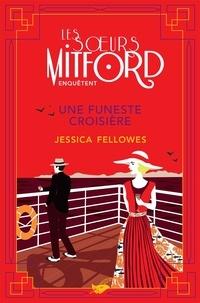 Jessica Fellowes - Les soeurs Mitford enquêtent  : Une funeste croisière.