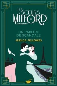Jessica Fellowes - Un parfum de scandale.