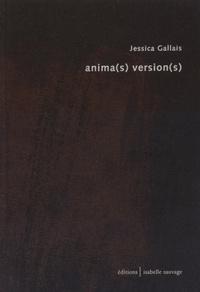 Jessica Gallais - Anima(s) version(s).