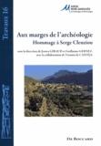 Jessica Giraud et Guillaume Gernez - Aux marges de l'archéologie - Hommage à Serge Cleuziou.