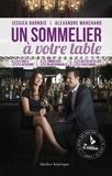 Jessica Harnois et Alexandre Marchand - Un sommelier à votre table - 2e édition.
