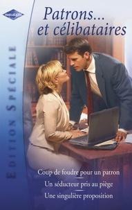 Jessica Hart et Darcy Maguire - Patrons... et célibataires (Harlequin Edition Spéciale).