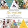 Jessica Ho Bontemps et Chloé Fournier - Les cinq sens - 50 activités Montessori pour découvrir le monde autrement.