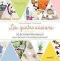 Jessica Ho Bontemps et Chloé Fournier - Les quatre saisons - 50 activités Montessori pour découvrir le monde autrement.