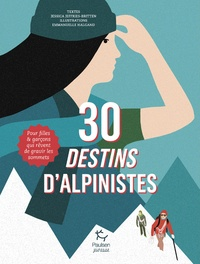 Jessica Jeffries-Britten et Emmanuelle Halgand - 30 destins d'alpinistes.