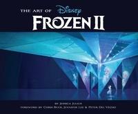 Jessica Julius et Chris Buck - The Art of Frozen II.