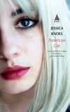 Jessica Knoll - American Girl.