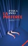 Jessica Knoll - La préférée.