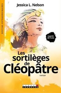 Jessica-L Nelson - Les sortilèges de Cléopâtre.