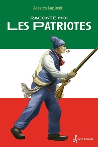 Jessica Lapinski - Raconte-moi Les Patriotes - Nº 44.