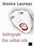 Jessica Laureys - Autobiographie d'une surdouée ratée.