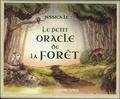Jessica Le - Le petit orale de la forêt.