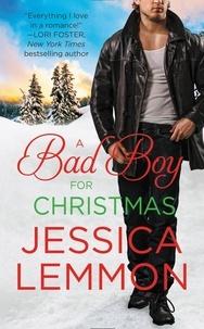 Jessica Lemmon - A Bad Boy for Christmas.