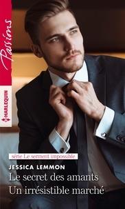 Jessica Lemmon - Le secret des amants - Un irrésistible marché.