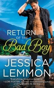 Jessica Lemmon - Return of the Bad Boy.
