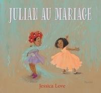 Jessica Love - Julian au mariage.