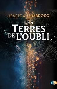 Jessica Lumbroso - Les Terres de l'Oubli Tome 1 : .