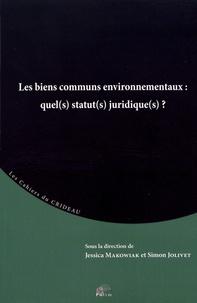 Jessica Makowiak et Simon Jolivet - Les biens communs environnementaux : quel(s) statut(s) juridique(s)?.