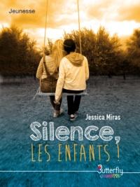 Jessica Miras - Silence, les enfants !.