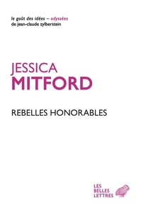 Jessica Mitford - Rebelles honorables.
