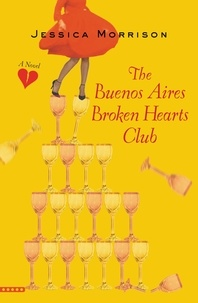 Jessica Morrison - The Buenos Aires Broken Hearts Club.