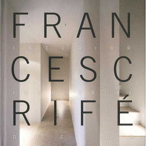 Jessica Ninerola et Sandra Muriel - Francesc Rifé - Interior industrial design. Edition bilingue anglais-espagnol.