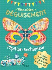 Jessica Ollivaud - Papillon enchanteur - Avec 1 masque à métalliser + 5 accessoires + 30 cristaux.