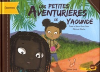 Jessica Reuss-Nliba et Didier Reuss-Nliba - Les petites aventurières de Yaoundé - Voyage au coeur du Cameroun !.