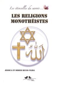 Jessica Reuss-Nliba et Didier Reuss-Nliba - Les religions monothéistes.