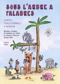 Jessica Reuss-Nliba et Didier Reuss-Nliba - Sous l'arbre à palabres - Contes traditionnels d'Afrique.
