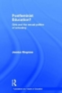 Jessica Ringrose - Postfeminist Education? - Girls and the Sexual Politics of Schooling.