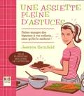 Jessica Seinfeld - Une assiette pleine d'astuces - Faits manger des légumes à vos enfants... sans qu'ils le sachent !.