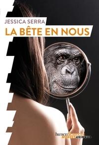 Jessica Serra - La bête en nous.