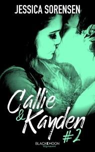 Jessica Sorensen - Callie et Kayden - Tome 2 - Rédemption.