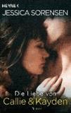 Jessica Sorensen - Die Liebe von Callie und Kayden - Callie und Kayden 2.