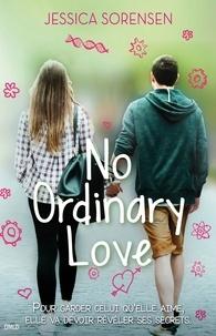 Jessica Sorensen - No ordinary love.
