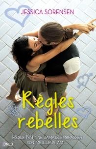 Jessica Sorensen - Règles rebelles.