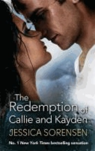 Jessica Sorensen - The Redemption of Callie and Kayden - Callie and Kayden 02.