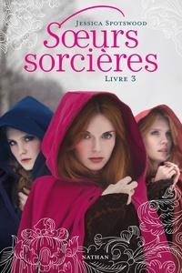Ebooks magazines téléchargement gratuit pdf Soeurs sorcières Tome 3 en francais ePub MOBI RTF 9782092540725