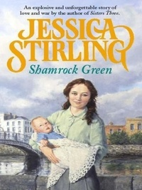 Jessica Stirling - Shamrock Green - Book Two.