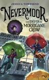Jessica Townsend - Nevermoor Tome 1 : Les défis de Morrigane Crow.