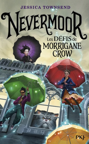 Nevermoor Tome 1 Les défis de Morrigane Crow