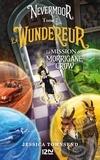 Jessica Townsend - Nevermoor Tome 2 : Le Wundereur - La mission de Morrigane Crow.
