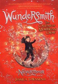 Jessica Townsend - Nevermoor  : Wundersmith - The Calling of Morrigan Crow.