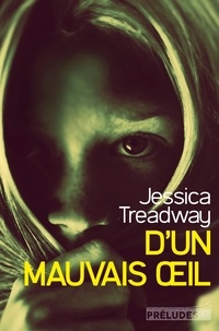 Jessica Treadway - D'un mauvais oeil.